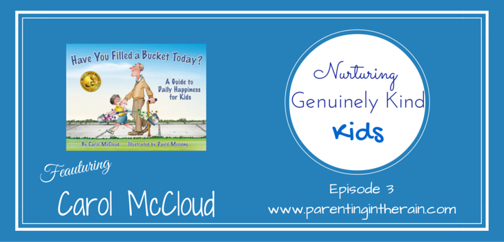 03: Nurturing Genuinely Kind Kids with Carol McCloud