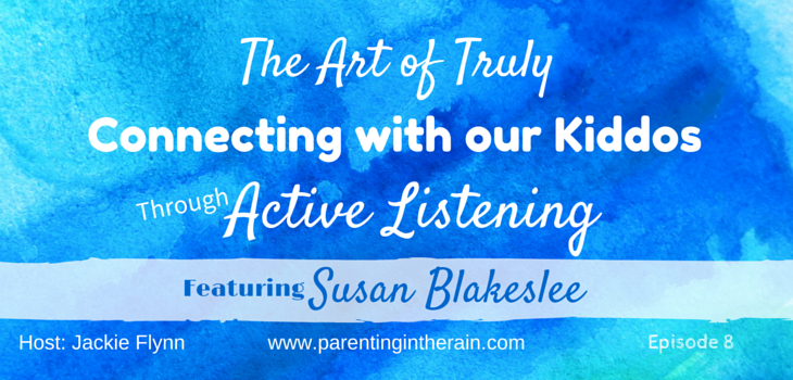 08: The Art of Truly Connecting with our Kiddos through Active Listening