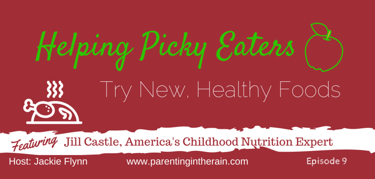09: Helping Picky Eaters Try New and Healthy Foods