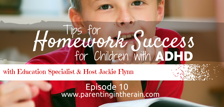 10: 11 Tips to Homework Success  for You & Your Child with Attention Deficit Disorder