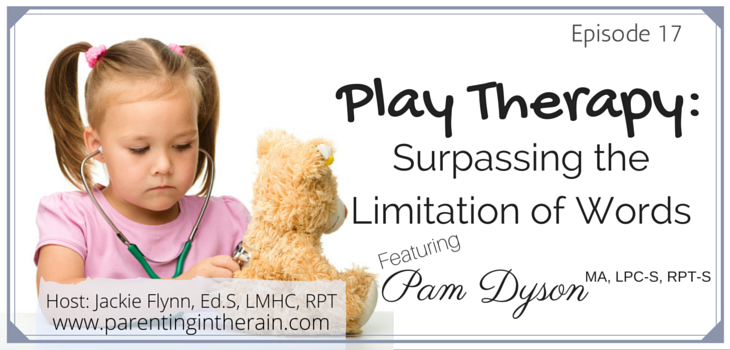 17: Surpassing the Limitation of Words with Play Therapy with Pam Dyson