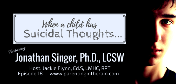 18: When a Child has Suicidal Thoughts