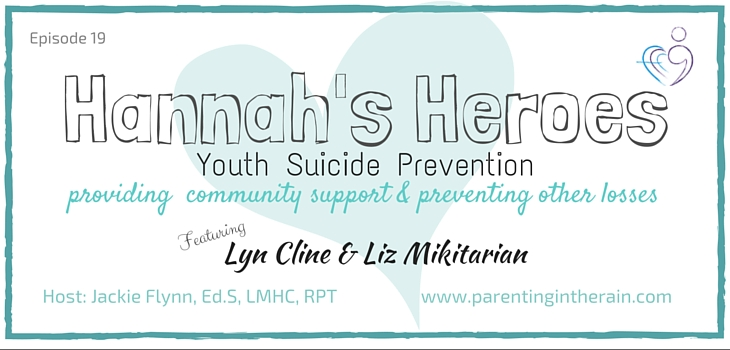 19: Hannah's Heroes: Youth Suicide Prevention, Providing Community Support & Preventing Other Losses