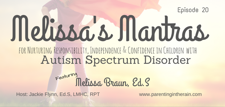 20: Melissa's Mantras for Nurturing Responsibility, Independence and Confidence in Children with Autism Spectrum Disorder