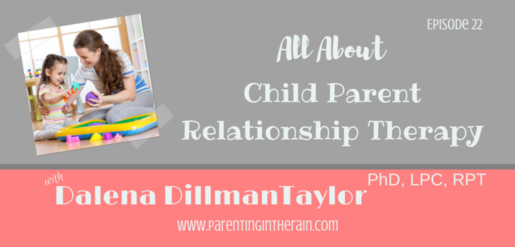 22: All About Child Parent Relationship Therapy