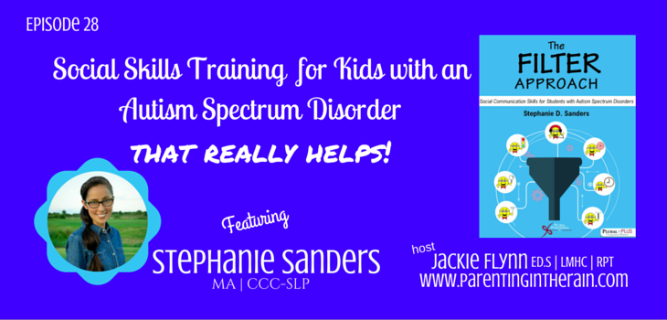 28: Social Skill Training for Children with an Autism Spectrum Disorder that Really Helps