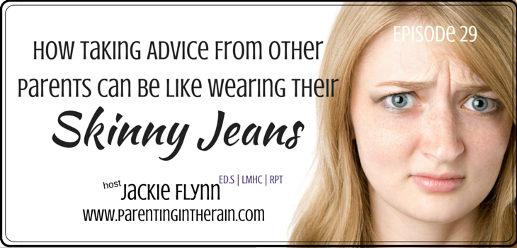 29: How Taking Advice from Other Parents Can Be Like Wearing Their Skinny Jeans
