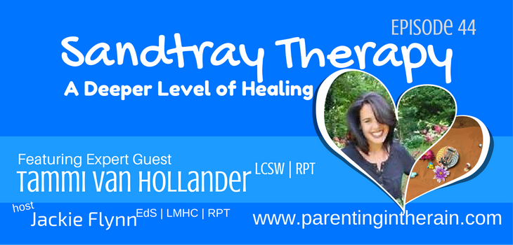 44: Sandtray Therapy, a Deeper Level of Healing with Tammi Van Hollander LCSW |RPT