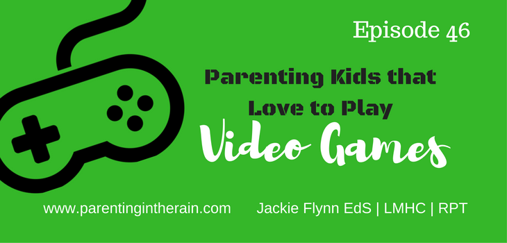 46: Parenting Kids that Love to Play Video Games