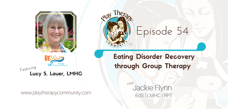 54: Eating Disorder Recovery through Group Therapy Lucy Lauer, LMHC