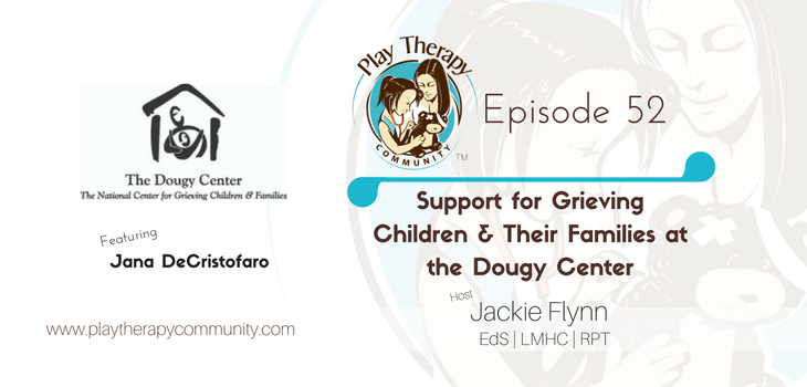 52: Supporting Grieving Children and Families at the Dougy Center with Jana DeCristofaro