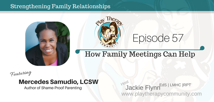 57: How Family Meetings Can Help with Mercedes Samudio, LCSW