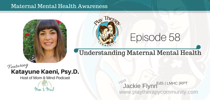 58: Maternal Mental Health with Dr. Katayune Kaeni, Psy.D., Host of Mom & Mind Podcast