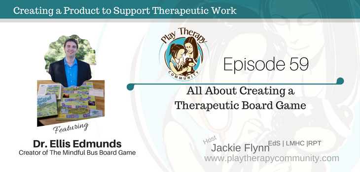 59: Dr. Edmunds – All About Creating a Therapeutic Board Game
