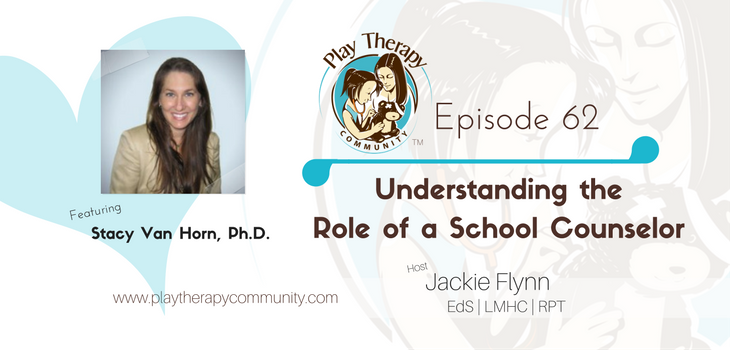 62:Understanding the Role of a School Counselor with Stacy M. Van Horn, Ph.D.