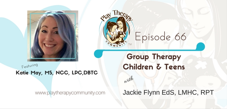 66: Group Therapy with Children and Teens with Katie May MS, NCC, LPC, DBTC